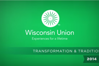 Wisconsin Union 2014: Transformation & Tradition